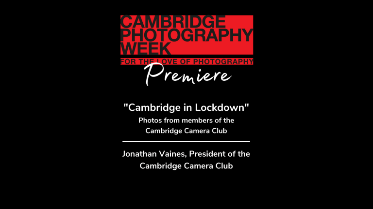Cambridge in Lockdown: Photos from members of the Cambridge Camera Club