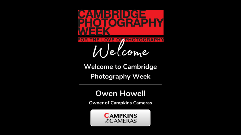 Welcome to Cambridge Photography Week with Owen Howell at Campkins Cameras