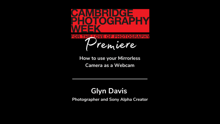 How to use your Mirrorless Camera as a Webcam, with Glyn Dewis, Alpha Creator, Sony
