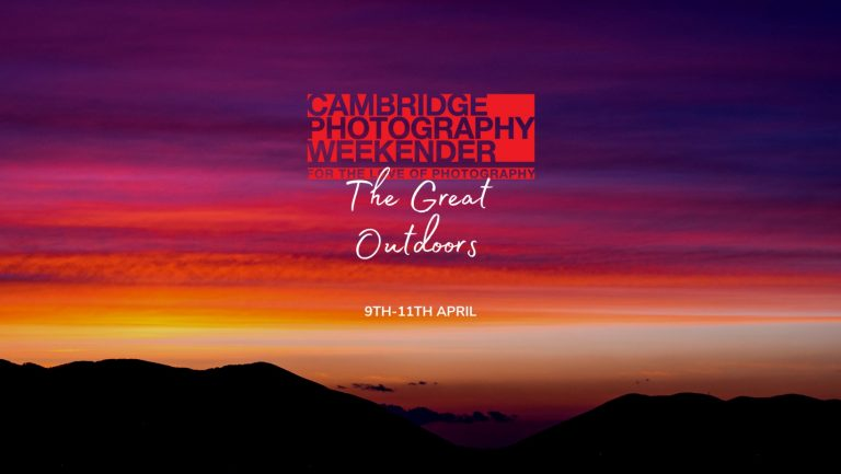 Cambridge Photography Weekender: The Great Outdoor [9-11th April]. What to expect.